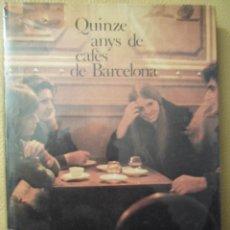 Libros antiguos: QUINZE ANYS DE CAFÈS DE BARCELONA- JOSEP Mº ESPINÀS--DOPESA -1º ED.1975-FIRMADO Y DEDIC. POR EL AUT.. Lote 81137576