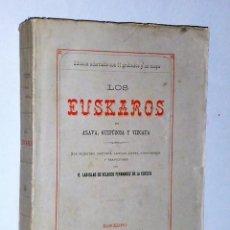 Libros antiguos: LOS EUSKAROS EN ÁLAVA, GUIPÚZCOA Y VIZCAYA. SUS ORÍGENES, HISTORIA, LENGUA, LEYES, COSTUMBRES Y TRAD. Lote 81153756