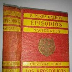 Libros antiguos: EPISODIOS NACIONALES LOS APOSTÓLICOS / UN FACCIOSO MÁS Y ALGUNOS FRAILES MENOS 1918 B. PÉREZ GALDÓS. Lote 81154168