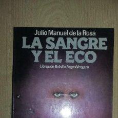 Libros antiguos: LA SANGRE Y EL ECO - JULIO M. DE LA ROSA. LIBROS DE BOLSILLO ARGOS VERGARA, 1978 REF. 024. Lote 81191392