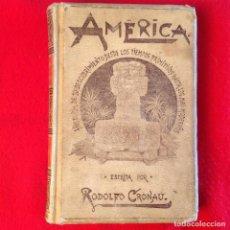 Libros antiguos: AMÉRICA, DE RODOLFO CRONAU, MONTANER Y SIMON EDITORES, 1892, TOMO I, 408 PÁGINAS, VER FOTOS.. Lote 81293240