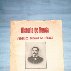 Libros antiguos: HISTORIA DE RONDA - FEDERICO LOZANO GUTIERREZ - IMP. EL LIBERAL RONDEÑO - RONDA 1905. Lote 81297348
