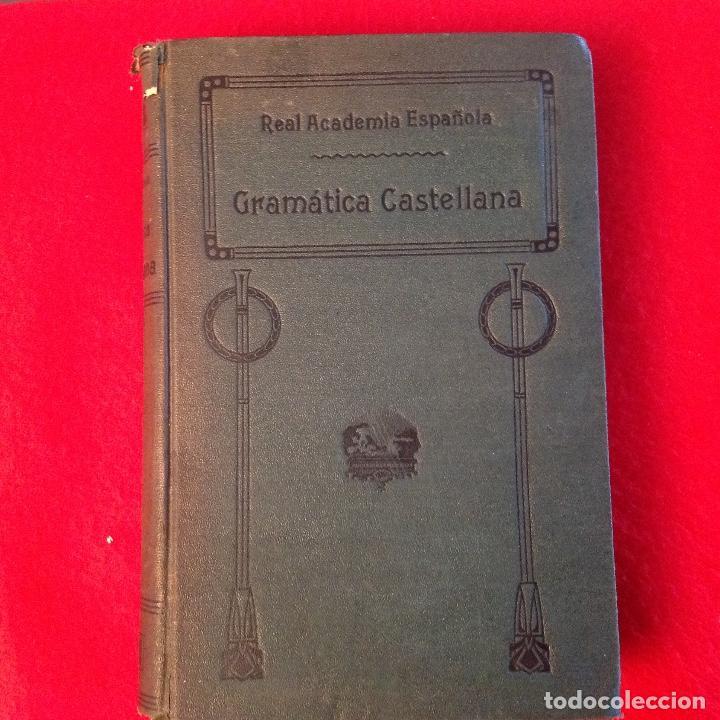 GRAMÁTICA DE LA LENGUA CASTELLANA POR LA REAL ACADEMIA ESPAÑOLA 1920, CON SELLO DE LA REAL ACADEMIA (Libros Antiguos, Raros y Curiosos - Pensamiento - Otros)