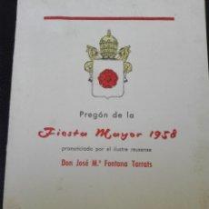 Libros antiguos: PREGON DE LA FIESTA MAYOR 1958 PRONUNCIADO POR DON JOSÉ MARÍA FONTANA TARRATS EN REUS. Lote 81359832
