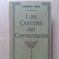 Libros antiguos: LAS CEREZAS DEL CEMENTERIO, DE GABRIEL MIRÓ. SEGUNDA EDICIÓN DE MAUCCI / DOMENECH, 1911. Lote 81427364
