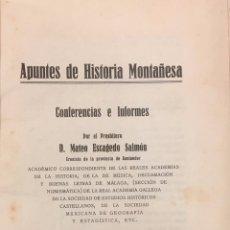 Libros antiguos: APUNTES DE HISTORIA MONTAÑESA. CONFERENCIAS E INFORMES. Lote 76275671