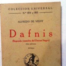 Libros antiguos: DAFNIS ALFREDO DE VIGNY COLECCION UNIVERSAL Nº 894 Y 895. Lote 81630100