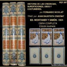 Libros antiguos: PCBROS - HISTORIA DE LAS CREENCIAS - FERNANDO NICOLAŸ -TRAD J.B. ENSEÑAT - MONTANER Y SIMÓN 1904. Lote 81671364