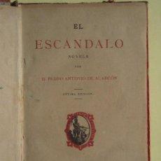 Libros antiguos: EL ESCANDALO - PEDRO ANTONIO DE ALARCON - IMPRENTA DE V.SAIZ, MADRID, 1882 . Lote 81690356