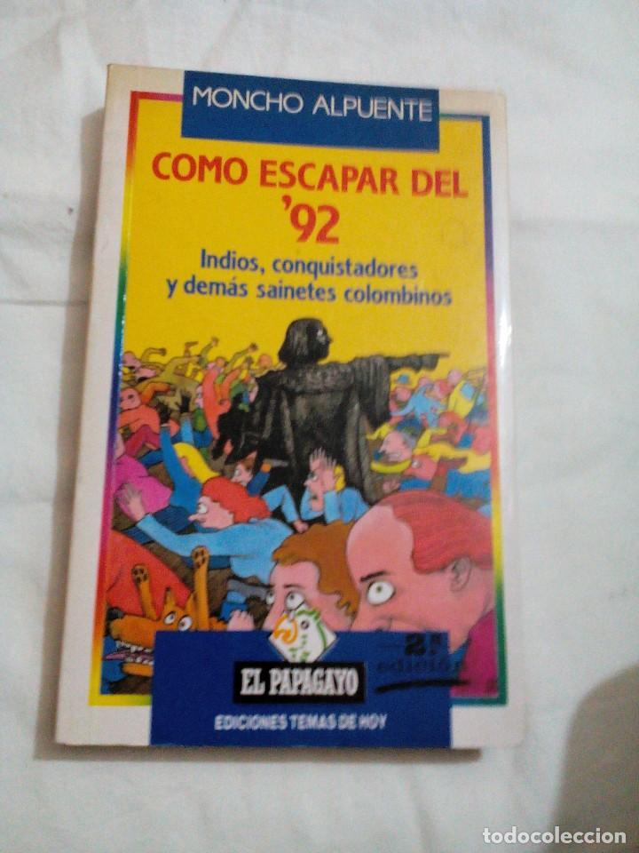 C3___LIBRO __COMO ESCAPAR DEL 92 __EL PAPAGAYO__ 181 PAGINAS,MIDE 15X20X2CM (Libros antiguos (hasta 1936), raros y curiosos - Literatura - Narrativa - Otros)