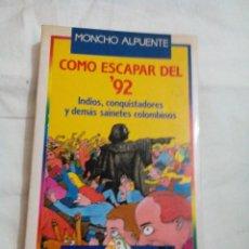 Libros antiguos: C3___LIBRO __COMO ESCAPAR DEL 92 __EL PAPAGAYO__ 181 PAGINAS,MIDE 15X20X2CM. Lote 81708948