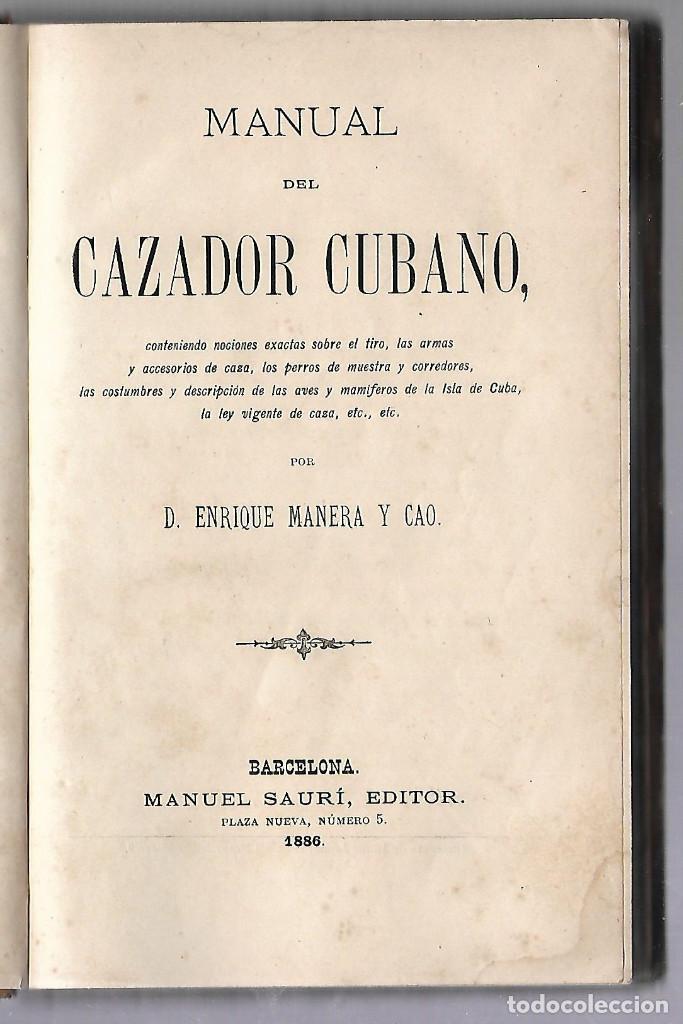 MANUAL DEL CAZADOR CUBANO. ENRIQUE MANERA Y CAO. EDITOR MANUEL SAURI, BARCELONA. 1886 (Libros Antiguos, Raros y Curiosos - Ciencias, Manuales y Oficios - Otros)