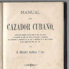 Libros antiguos: MANUAL DEL CAZADOR CUBANO. ENRIQUE MANERA Y CAO. EDITOR MANUEL SAURI, BARCELONA. 1886. Lote 81734832