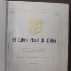 Libros antiguos: EL LIBRO AZUL DE CUBA. 1912. THE BIOGRAPHICAL PUBLISHING COMPANY. HABANA. 163 PAGINAS. 24X31CM. VER. Lote 81737044