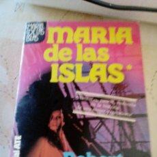 Libros antiguos: C3___LIBRO__MARIA DE LAS ISLAS,AVENTURAS ,PASION Y VIOLENCIA DE UNA MUJER_473 PAGINAS,MIDE 13X19X3CM. Lote 81813876