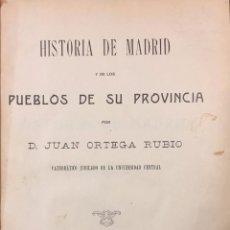 Libros antiguos: JUAN ORTEGA RUBIO . HISTORIA DE MADRID Y DE LOS PUEBLOS DE SU PROVINCIA. Lote 76251930
