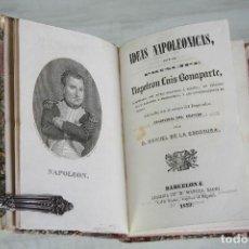 Libros antiguos: IDEAS NAPOLEÓNICAS-NAPOLEÓN LUIS BONAPARTE-TRAD. MANUEL DE LA ESCOSURA-BARCELONA-1839. Lote 81895916
