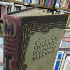 Libros antiguos: EL MUNDO CIENTÍFICO. INVENTOS MODERNOS. TOMO SÉPTIMO A-INCOMP-222. Lote 81904136