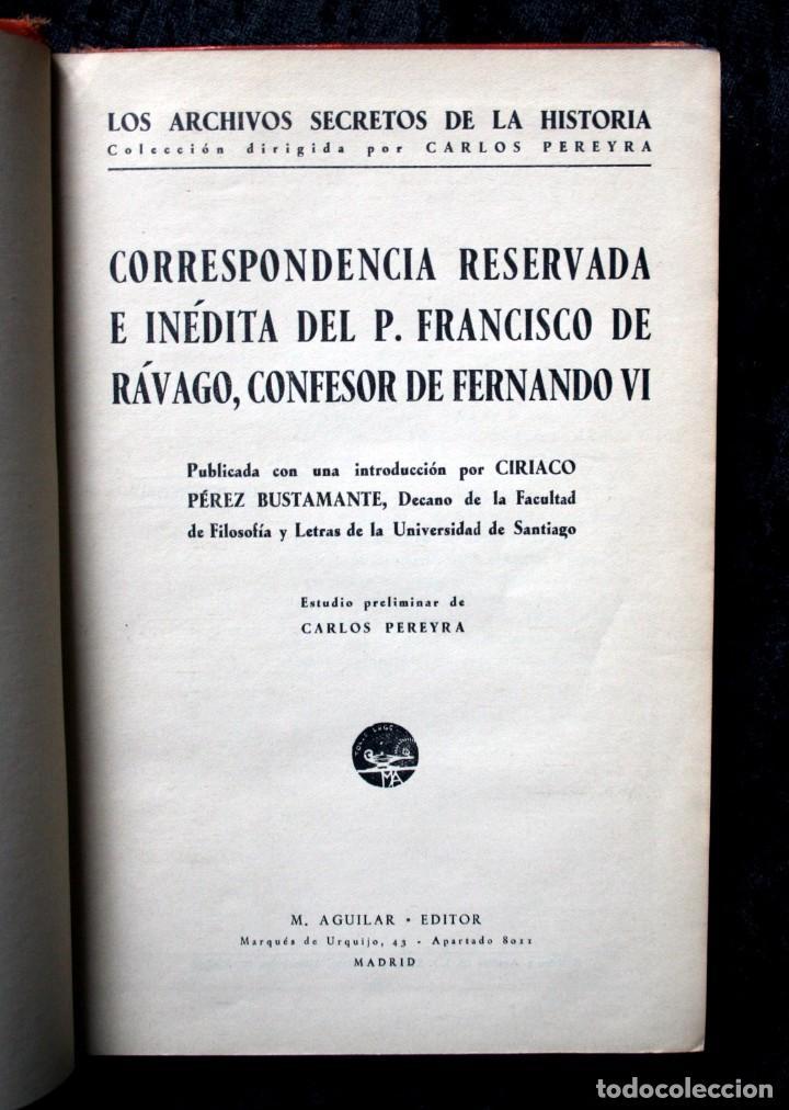 CORRESPONDENCIA RESERVADA E INEDITA DEL P. FRANCISCO DE RAVAGO, CONFESOR DE FERNANDO VI (Libros Antiguos, Raros y Curiosos - Historia - Otros)