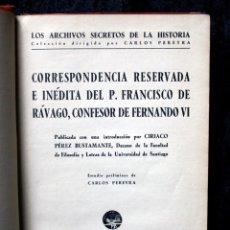Libros antiguos: CORRESPONDENCIA RESERVADA E INEDITA DEL P. FRANCISCO DE RAVAGO, CONFESOR DE FERNANDO VI. Lote 81991260