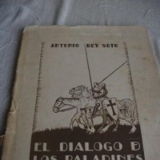 Libros antiguos: REY SOTO, ANTONIO. EL DIÁLOGO DE LOS PALADINES. Lote 82011048