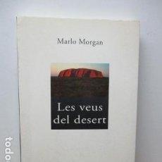 Libros antiguos: LES VEUS DEL DESERT, MARLO MORGAN (EN CATALAN). Lote 82022252