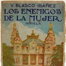 Libri antichi: VICENTE BLASCO IBÁÑEZ - LOS ENEMIGOS DE LA MUJER. PROMETEO, 1919.. Lote 82029812