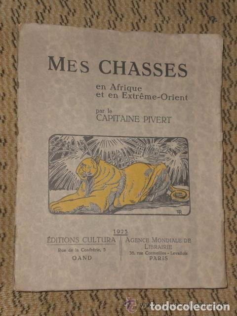 MES CHASSES EN AFRIQUE ET EN EXTREME- ORIENT. (1925) (Libros Antiguos, Raros y Curiosos - Otros Idiomas)
