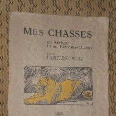 Libros antiguos: MES CHASSES EN AFRIQUE ET EN EXTREME- ORIENT. (1925). Lote 82055980