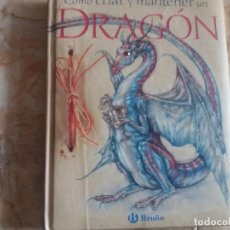 Livres anciens: COMO CRIAR Y MANTENER UN DRAGON.BRUÑO. Lote 82077716
