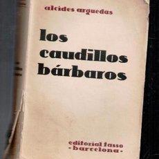 Libros antiguos: LOS CAUDILLOS BÁRBAROS, ALCIDES ARGUEDAS. Lote 82113152