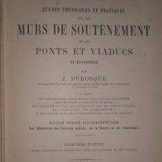 Libros antiguos: ETUDES THÉORIQUES ET PRACTIQUES SUR LES MURS DE SOUTENEMENT ET PONT ET VIADUCS EN MAÇONNERIE . Lote 82145124