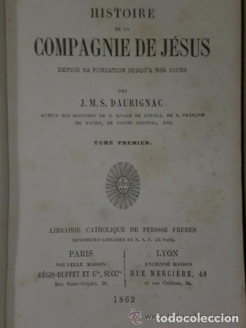 Libros antiguos: HISTOIRE DE LA COMPAGNIE DE JÉSUS DEPUIS SA FONDATION JUSQU´A NOS JOURS.(2 tomos,1862) - Foto 2 - 82145164