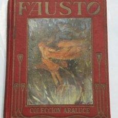 Libros antiguos: FAUSTO. COLECCION ARALUCE - TDK236. Lote 82371132
