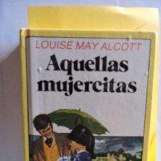 Libros antiguos: AQUELLAS MUJERCITAS. MAY ALCOTT, LOUISE. ED. BRUGUERA. BARCELONA 1986. COL. HISTORIAS INFANTIL. Lote 82530016