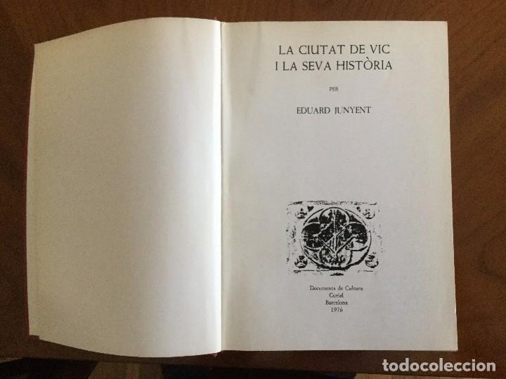 Libros antiguos: La ciutat de Vic i la seva Història. Eduard Junyent. - Foto 3 - 82749484