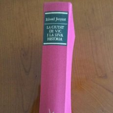 Libros antiguos: LA CIUTAT DE VIC I LA SEVA HISTÒRIA. EDUARD JUNYENT.. Lote 82749484