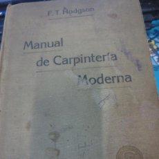 Libros antiguos: MANUAL DE CARPINTERÍA MODERNA F. T. HODGSON EDIT LBRERIA DE FELIU Y SUSANNA AÑO 1914. Lote 82844984