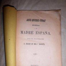 Libros antiguos: ¿QUE QUIERE CUBA? - AÑO 1870 - MASONERIA - COLONIAS - MUY RARO.. Lote 82898832