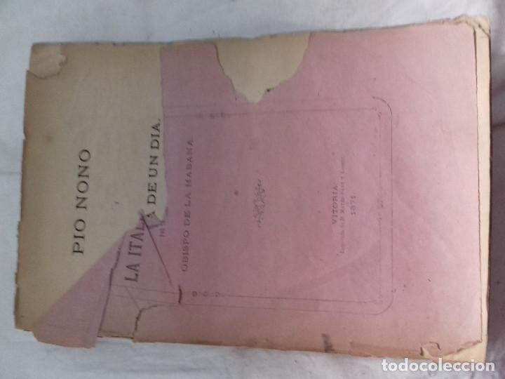 PIO NONO Y LA ITALIA DE UN DIA-OBISPO DE LA HABANA-IMP MATEO SANZ Y GOMEZ-VITORIA 1871 (Libros antiguos (hasta 1936), raros y curiosos - Literatura - Narrativa - Otros)