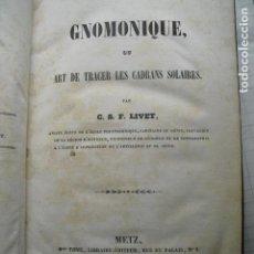 Libros antiguos: 1839 GNOMONIQUE OU ART DE TRACER LES CADRANS SOLAIRES C.S.F. LIVET. Lote 83268516