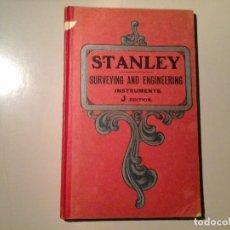 Libros antiguos: STANLEY SURVEYING AND ENGINEERING. INSTRUMENTS. J EDITION. 1908. ÓPTICA. NAÚTICA. INVENTOR. RARO. Lote 83342384