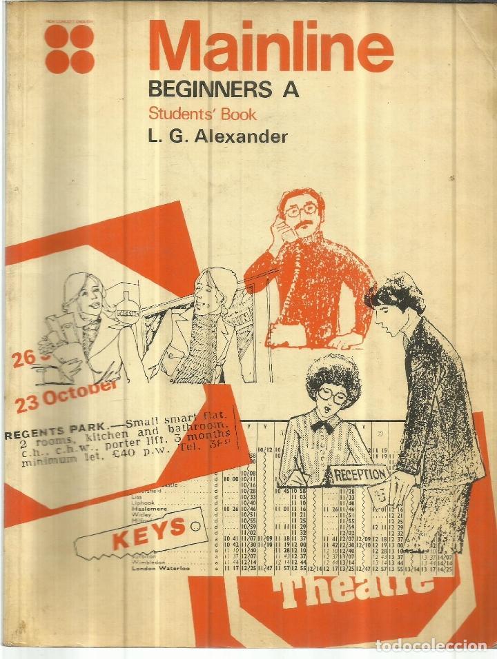 MAINLINE. BEGINNERS A. L.G. ALEXANDER. OXFORD. LONDON. 1978 (Libros Antiguos, Raros y Curiosos - Otros Idiomas)