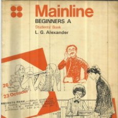 Libros antiguos: MAINLINE. BEGINNERS A. L.G. ALEXANDER. OXFORD. LONDON. 1978. Lote 83375296