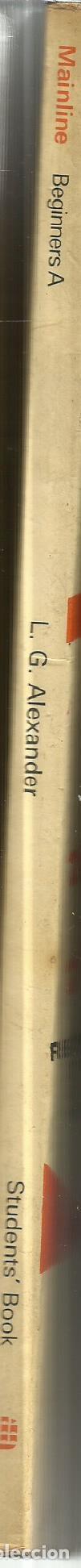 Libros antiguos: MAINLINE. BEGINNERS A. L.G. ALEXANDER. OXFORD. LONDON. 1978 - Foto 2 - 83375296