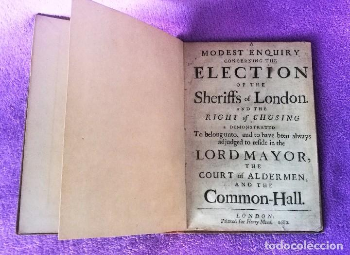 Libros antiguos: A MODEST ENQUIRY CONCERNING THE ELECTION OF THE SHERIFFS OF LONDON 1682 - Foto 2 - 83418116