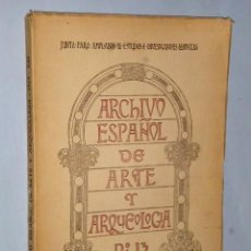 Libros antiguos: ARCHIVO ESPAÑOL DE ARTE Y ARQUEOLOGÍA Nº 13. ENERO –ABRIL 1929.. Lote 83450216