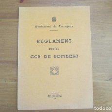 Libros antiguos: REGLAMENT PER AL COS DE BOMBERS. AJUNTAMENT DE TARRAGONA. 1935. Lote 83457940