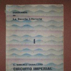 Libros antiguos: GIMENEZ CABALLERO, ERNESTO: CIRCUITO IMPERIAL. CUADERNOS DE LA GACETA LITERARIA 1. 1929. Lote 83589564