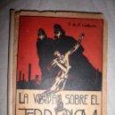 Libros antiguos: LA VERDAD SOBRE EL TERRORISMO - AÑO 1932 - F.P.CALDERON - DEDICADO.MUY RARO.. Lote 83681136